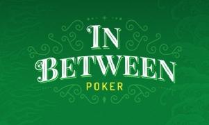 In Between Poker